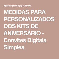 MEDIDAS PARA PERSONALIZADOS DOS KITS DE ANIVERSÁRIO - Convites Digitais Simples