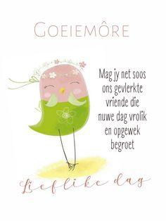 Lekker Dag, Goeie More, Afrikaans Quotes, Morning Messages, Good Morning, Language, Day, Buen Dia, Bonjour