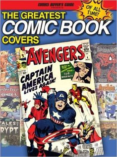 The Greatest Comic Book Covers of All Time: Brent Frankenhoff: 9781440234996: Books - Amazon.ca