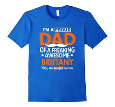 Proud Dad of Brittany Names Shirt Gift Idea Father Brittany