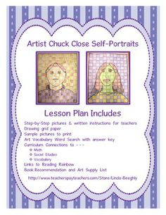 You'll be amazed how easy it is to teach children how to draw a self-portrait and the results are AMAZING!  Just follow my step-by-step pictures and written instructions.  These Chuck Close inspired portraits are done on grid paper that's included in this 10 page lesson.  Your students will also enjoy the Word Search using vocabulary from the lesson.  For more integrated art lessons, visit my Teachers Pay Teachers store at:  http://www.teacherspayteachers.com/Store/Linda-Beeghly