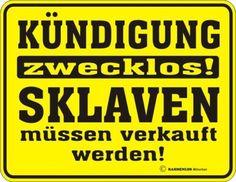 Blechschild Schild KÜNDIGUNG zwecklos SKLAVEN ... | eBay