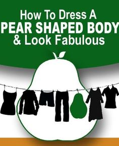Advice for pear shaped women's figure