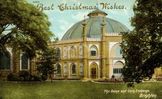Coloured postcard, 1908. Shows the Dome and Corn Exchange from Brighton's Royal Pavilion estate