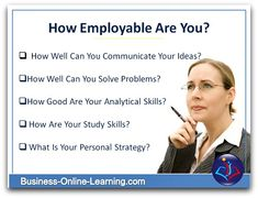How employable are you? With increased skills, you will become more employable and able in the job. So upgrade your skills with Business Online Learning, available 24/7. So upskill - at your own pace!