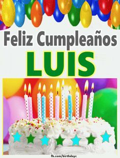 Feliz Cumpleaños LUIS imágenes gif - Felicitaciones de Cumpleaños Happy Birthday New Images, Happy Birthday Friend, Happy Birthday Cakes, Birthday Wishes Flowers, Birthday Pins, Birthday Quotes, Birthday Greeting Cards, Birthday Greetings, Birthday Balloons