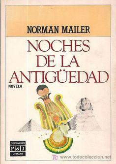 EL AGRIMENSOR LITERARIO: Noches de la antigüedad de Norman Mailer: