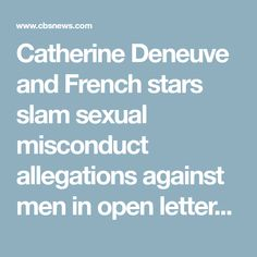 "Catherine Deneuve and French stars slam sexual misconduct allegations against men in open letter reacting to ""MeToo"" movement - CBS News"