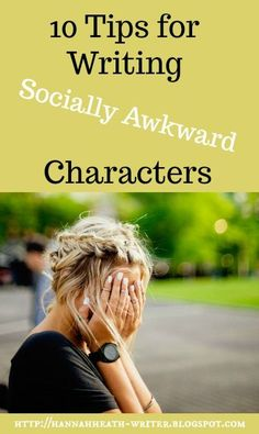 Hannah Heath: 10 Tips for Writing Socially Awkward Characters