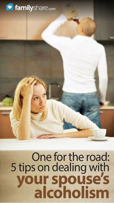 5 tips on dealing with your spouse's alcoholism. #addiction #recovery