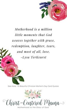 Beautiful Christian Mother's Day Quotes Motherhood is a million moments Lysa TerKeurst Christian Motherhood Prayer Parenting Quote Christ-Centered Mama # Parenting quotes 15 Beautiful Quotes about Christian Mothers Happy Mother Day Quotes, Mother Quotes, Happy Mothers, Daughter Quotes, A Mothers Prayer, Child Quotes, Son Quotes, Poetry Quotes, Faith Quotes