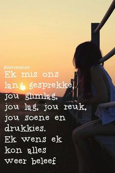 Boeremeisie liefde Missing Him Quotes, Falling In Love Quotes, Afrikaanse Quotes, Angel Prayers, She Quotes, Word Porn, Favorite Quotes, Qoutes, Wisdom