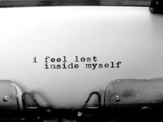 I feel #lost inside myself. #Depression #Anxiety #AnxietyAttack #Panic #PanicAttacks #SAD #SocialAnxiety #GAD #GeneralAnxiety #PTSD #PostTraumaticStress #OCD #ObsessiveCompulsive #MentalHealth #MentalIllness #DisabilityNinjas