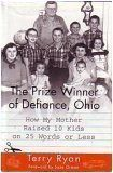 The Prize Winner of Defiance, Ohio: How My Mother Raised 10 Kids on 25 Words or Less by Terry Ryan, http://www.amazon.com/dp/0739416383/ref=cm_sw_r_pi_dp_JPIaqb091DAXM