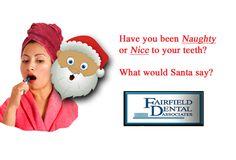 #Fairfield #CT #Santa wants you to be #NiceToYourTeeth with the #dentist @ #Fairfield #Dental #Associates http://www.fairfielddentalassociates.com/preventive-care
