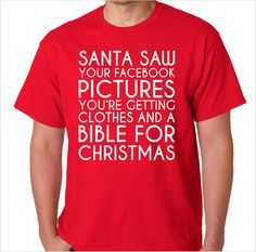 Santa saw your facebook pictures Funny TShirt by geekDesigns, $20.00