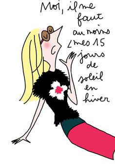 I want sun Illustration Française, Illustration Mignonne, French Words, French Quotes, Girly, Grumpy Cat, Women Life, French Artists, Happy Girls