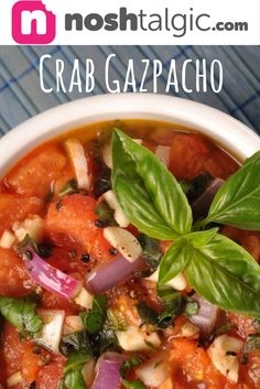 How to Make Crab Gazpacho http://noshtalgic.com/Food/Appetizer/March-2017/Crab-Gazpacho