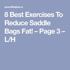 8 Best Exercises To Reduce Saddle Bags Fat! – Page 3 – L/H