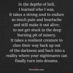 I have been in very sad, lonely, dark places in my life. Verbal and mental abuse, no wonder I have trust issues. Hell Quotes, Lonely Quotes, Wisdom Quotes, Quotes To Live By, Life Quotes, 2017 Quotes, Crush Quotes, Dark Place Quotes, Trust Issues Quotes
