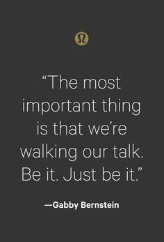 Talk the talk walk Talk the talk walk the walk. Inspiration courtesy of global yoga ambassador Gabby Bernstein. Words Of Wisdom Quotes, Time Quotes, Wise Words, Lulu Quotes, Zen Quotes, Motivational Quotes, Inspirational Quotes, Talking Quotes, Amazing Quotes