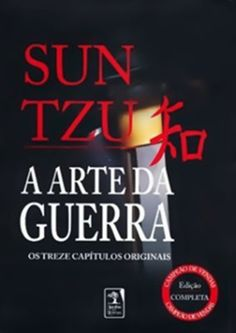 A Arte da guerra de Sun Tzu.