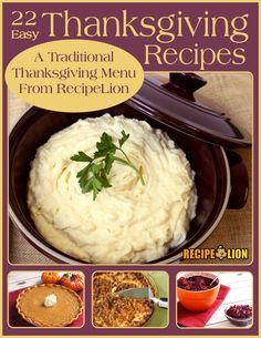 22 Easy Thanksgiving Recipes: A Traditional Thanksgiving Menu from RecipeLion - This free eCookbook will take the stress right out of Thanksgiving morning! Perfect for beginner cooks.