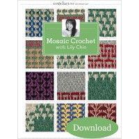 Mosaic crochet creates beautiful crochet colorwork. Crochet Me Workshop: Mosaic Crochet with Lily Chin (Video Download) | InterweaveStore.com