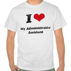 I heart My Administrative Assistant Tee T Shirt, Hoodie Sweatshirt