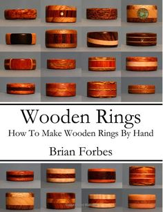 Wooden Rings: How To Make Wooden Rings By Hand: Mr. Brian Gary Forbes: 9781495932779: Amazon.com: Books