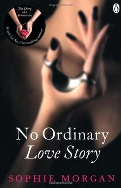 No Ordinary Love Story: Sequel to The Diary of a Submissive by Sophie Morgan, Sophie Morgan is a submissive. An ordinary, successful young woman who in private surrenders her body and mind to a dominant man. Some of these relationships have been loving, others casual, one just cruel. But what happens when.. SEE DETAILS - http://www.amazon.com/gp/product/B00DO8YHRM/ref=as_li_tl?ie=UTF8&camp=1789&creative=390957&creativeASIN=B00DO8YHRM&linkCode=as2&tag=elledeeesse-20&linkId=SKDVQNZWW6HKOZI4