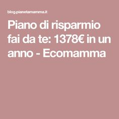 Piano di risparmio fai da te: 1378€ in un anno - Ecomamma