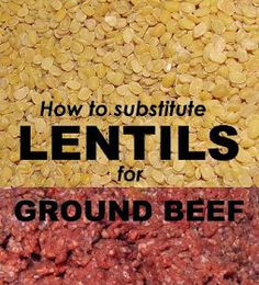 Be It Ever So Humble: How to substitute lentils for ground beef
