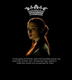 In the Game of Thrones, even the humblest pieces can have wills of their own. Sometimes they refuse to make the moves that you've planned for them. Game Of Thrones Series, Game Of Thrones 3, Game Of Thrones Quotes, Valar Dohaeris, Valar Morghulis, Sansa Stark, Winter Is Here, Winter Is Coming, My Champion
