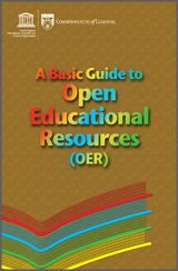 Commonwealth of Learning - A Basic Guide to Open Educational Resources (OER)