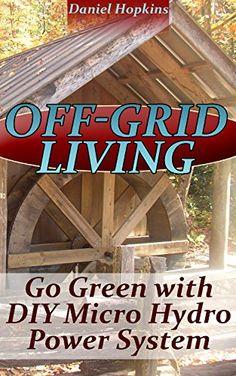 Off-Grid Living: Go Green With DIY Micro Hydro Power System: (Power Generation, Survival Skills), http://www.amazon.com/gp/product/B06ZYLQ8DP/ref=cm_sw_r_pi_eb_3tn8ybA2F6F6P