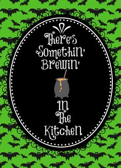"""""""There's Somethin Brewin In the Kitchen"""" free Halloween printable Halloween Fonts, 31 Days Of Halloween, Halloween Boo, Outdoor Halloween, Halloween Crafts, Halloween Printable, Halloween Ideas, Printable Banner, Free Printables"""