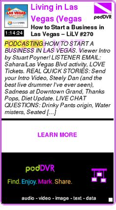 #PODCASTING #PODCAST  Living in Las Vegas (Vegas Video Network) - Video    How to Start a Business in Las Vegas – LiLV #270    LISTEN...  http://podDVR.COM/?c=bb8c7d67-1936-86ea-02b6-3012729b2ee9