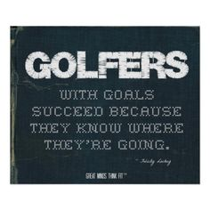 #Golfers with Goals Succeed in Denim > Poster with #golf #quote