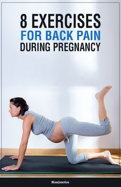Top 8 Exercises For Back Pain During Pregnancy :Reading our post. Here we look at how exercises can help relieve back pain during your pregnancy