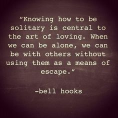 solitary is central to the art of loving.