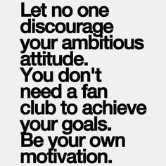 Let no one discourage your ambitious attitude. You don't need a fan club to achieve your goals. Be your own motivation. #shawnesaid #livingyourdreams #MultiPrenuerEntrepreneur #livingintheoverflow #failureisnotanoption #millionaireinthemaking #excellence #journey #travel #PlanNetMarketing #inteletravel #globalwealth  Shawneperryman.com