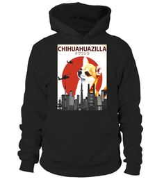 """# Chihuahuazilla Funny Chihuahua T-Shirt 