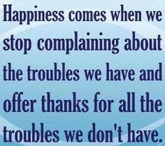 Positive Inspirational Quotes: Happpiness comes when we stop...