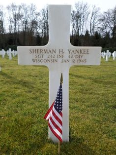 Sergeant Sherman H. Yankee U.S. Army Unit 242nd Infantry Regiment, 42nd Infantry Division Service # 36209772 Entered Service From: Wisconsin Date of Death: January 12, 1945 World War II Buried: Plot B Row 15 Grave 17 Epinal American Cemetery Dinozé, France