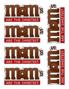 "Free Printable: ""M&Ms for MOM"". how cute would this be attached to a package of M&Ms or a vase full of them and candy bouquet. My goodness the possibilities are endless. Mother's Day is in May!"
