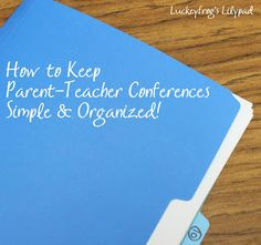Parent- Teacher Conference time? Here's a great way to organize for conferences that you can set up TODAY!