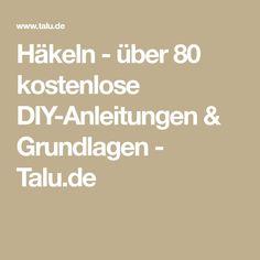 Häkeln - über 80 kostenlose DIY-Anleitungen & Grundlagen - Talu.de