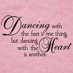DANCING WITH THE FEET Inspirational Wall Quote