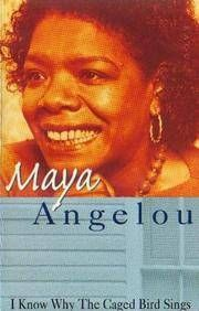 I Know Why The Cage Bird Sings by Maya Angelou   --> ♡ this book